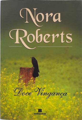 Livro Doce Vingança - Nora Roberts