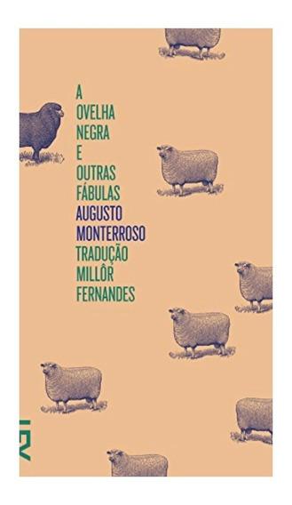 A Ovelha Negra E Outras Fábulas - Augusto Monterroso