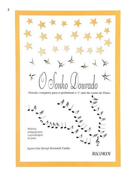 Metodo O Sonho Dourado 1º Ano Do Curso De Piano