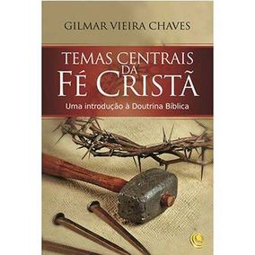 Livro Temas Centrais Fe Crista . Obra Notavel