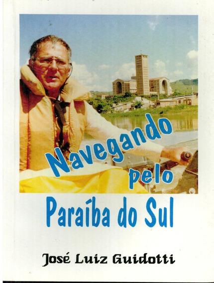 Livro Navegando Pelo Paraíba Do Sul - José Luiz Guidotti
