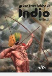 Uma Breve História Do Índio No Brasil José Airton De Far