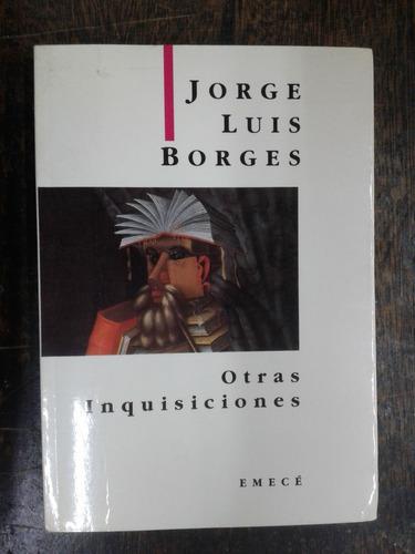 Imagen 1 de 3 de Otras Inquisiciones * Jorge Luis Borges * Emece *