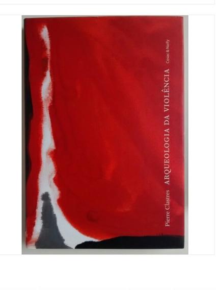 Livro Arqueologia Da Violência - Pierre Clastres - Cosac