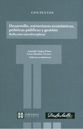 Desarrollo, Estructuras Económicas, Políticas Públicas Y Ges