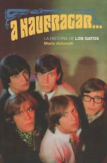 A Naufragar... La Historia De Los Gatos - Mario Antonelli