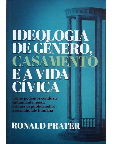 Livro - Ideologia De Gênero, Casamento E Vida Cívica
