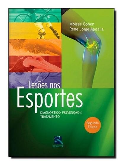 Lesões Nos Esportes - Diagnóstico, Prevenção E Tratamento