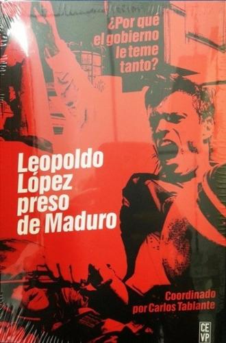 Libro Leopoldo López Preso De Maduro