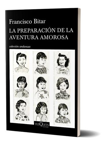 La Preparación De La Aventura Amorosa De Francisco Bitar