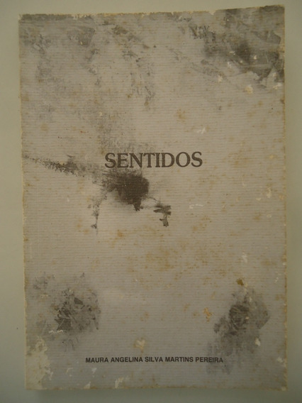 Sentidos - Maura Angelina Silva Martins Pereira