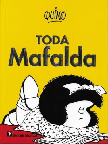 Imagen 1 de 4 de Toda Mafalda - Quino ( Incluye De La Primera A Ultima Tira)