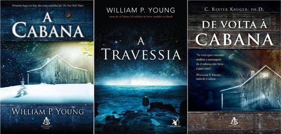 Livro A Cabana + De Volta À Cabana + A Travessia