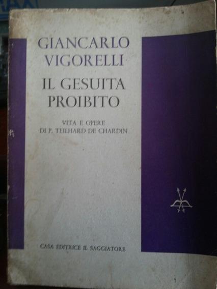 Livro Giancarlo Vigorelli Il Gesuita Proibito Raro 1963
