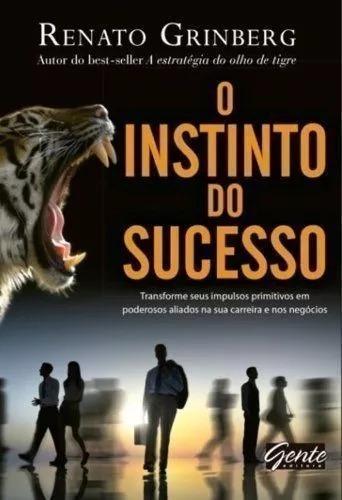Livro O Instinto Do Sucesso Renato Grinsberg