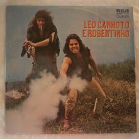 Lp Leo Canhoto E Robertinho 1974 A Garça, O Valentão, Vinil