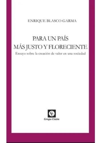 Por Un País Más Justo Y Floreciente - Enrique Blasco Garma