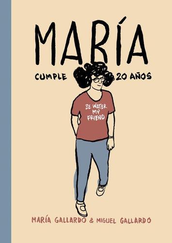 Imagen 1 de 3 de María Cumple 20 Años, Miguel Gallardo, Astiberri