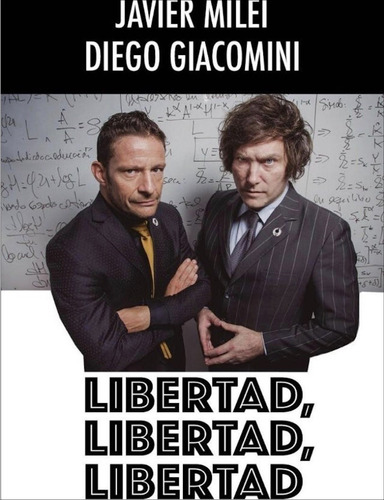 Libertad Libertad Libertad - Libro Milei Y Giacomini