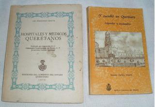 2 Libros, Hospitales Y Medicos Y Sucedio En Queretaro