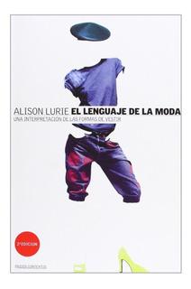 El Lenguaje De La Moda, Aliso Lurie, Paidós