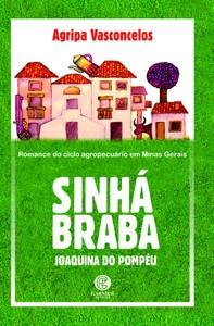 Sinhá Braba Romance Do Ciclo Agropecuário Em Minas Gerais -