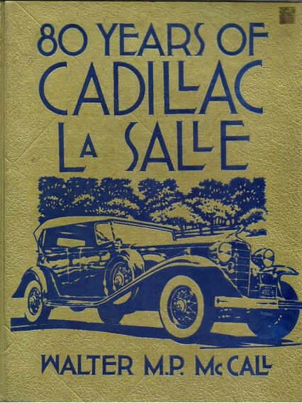 80 Years Of Cadillac La Salle - Walter M. P. Mccall