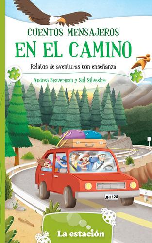 Cuentos Mensajeros En El Camino - La Estación - Mandioca