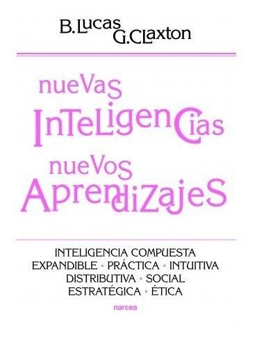 Nuevas Inteligencias Y Aprendizajes, Bill Lucas, Narcea