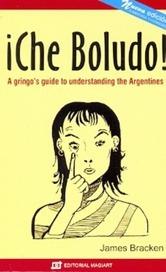 Che, Boludo - Nueva Edicion - James Bracken
