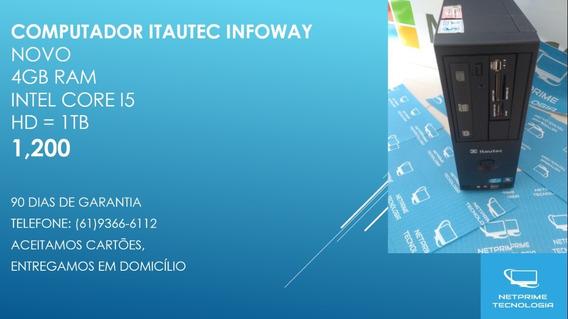 Computador Itautec Infoway 4gb Ram Core I5 (produto Novo)