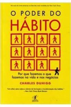 Livro: O Poder Do Habito - Charles Duhigg
