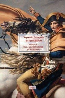 Imagen 1 de 3 de Mi Testamento, Napoleon Bonaparte, Forcola