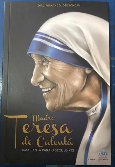 Livro Madre Teresa De Calcutá - Uma Santa Para O Século Xxi