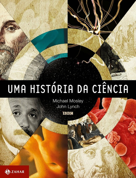 Livro Uma História Da Ciência Michael Mosley E John Lynch