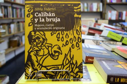 Imagen 1 de 5 de Calibán Y La Bruja. Silvia Federici.