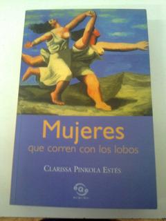 Mujeres Que Corren Con Los Lobos - Clarissa Pinkola Estés