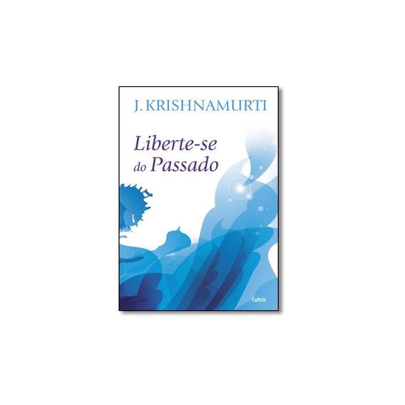 Livro - Liberte-se Do Passado