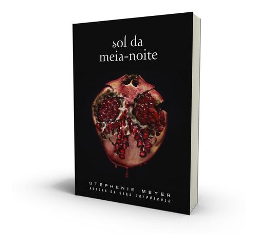 Livro Sol Da Meia Noite Saga Crepúsculo Por Stephanie Meyer