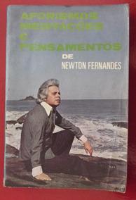 Livro: Aforismos Meditações E Pensamentos - Newton Fernandes