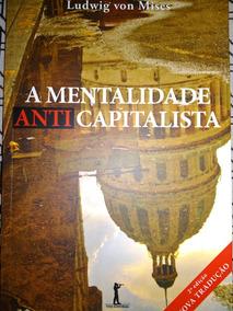 6 Livros - A Mentalidade Anticapitalista - Ciencia, Tecn...