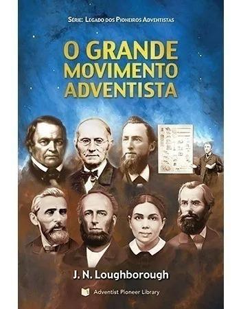 Livro: O Grande Movimento Adventista - Centro White