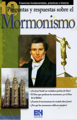 Imagen 1 de 1 de 10 Preguntas Respuestas Y Sobre El Mormonismo