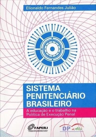 Sistema Penitenciário Brasileiro - A Educação E O Trabalho N