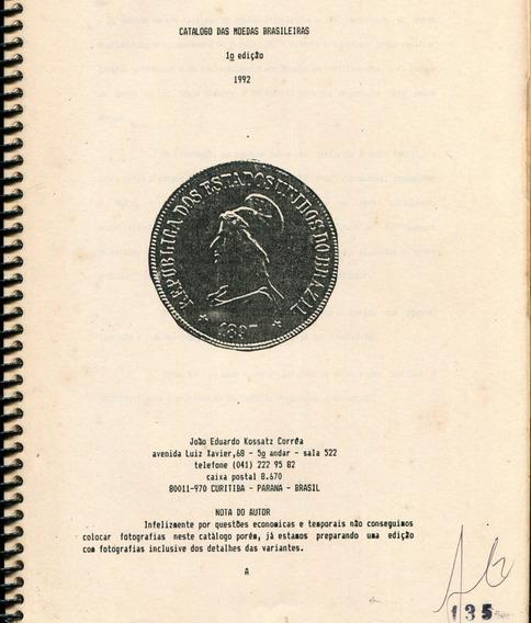 Catálogo Das Moedas Brasileiras E. Kossatz Corrêa - L.2028