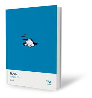 Blaia - Marecelo Díaz - 17gries Editora