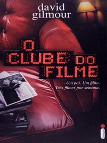 O Clube Do Filme - David Gilmour - Livro Sobre Cinema