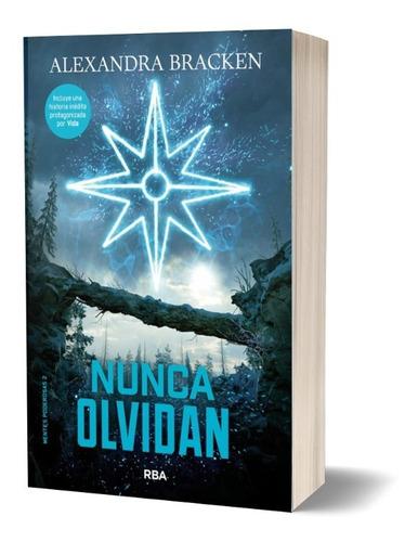 Nunca Olvidan / Mentes Poderosas 2 / Alexandra Bracken