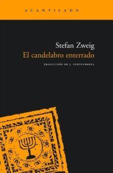 Imagen 1 de 3 de El Candelabro Enterrado, Stefan Zweig, Acantilado