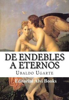 Libro : De Endebles A Eternos: Editorial Alvi Books - Ub...